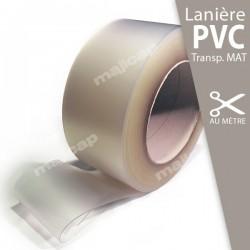 Lanière PVC souple MAT transparente à la découpe au mètre